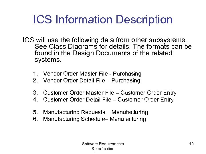 ICS Information Description ICS will use the following data from other subsystems. See Class