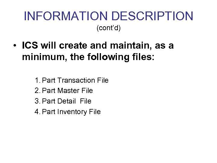 INFORMATION DESCRIPTION (cont'd) • ICS will create and maintain, as a minimum, the following