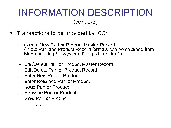 INFORMATION DESCRIPTION (cont'd-3) • Transactions to be provided by ICS: – Create New Part