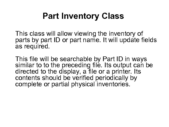 Part Inventory Class This class will allow viewing the inventory of parts by part