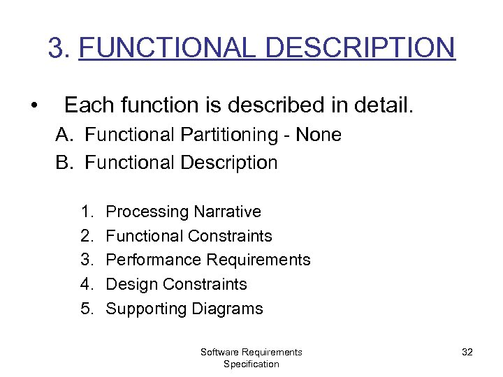 3. FUNCTIONAL DESCRIPTION • Each function is described in detail. A. Functional Partitioning -