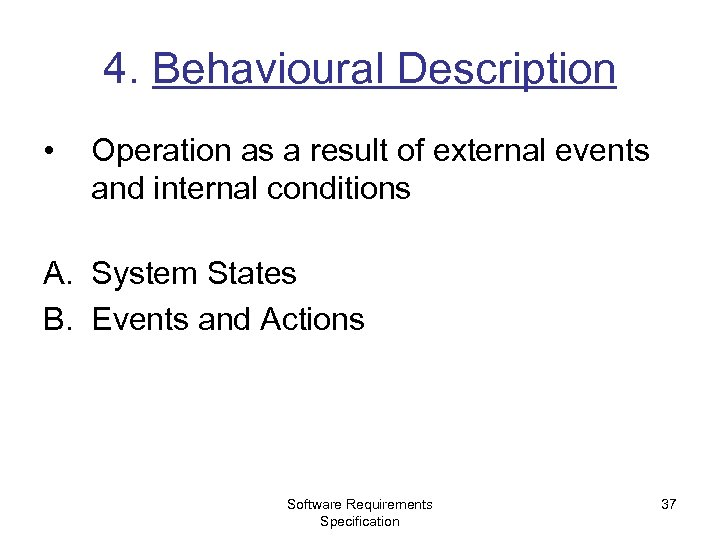 4. Behavioural Description • Operation as a result of external events and internal conditions