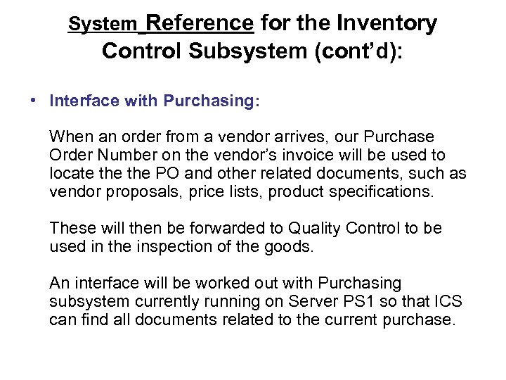 System Reference for the Inventory Control Subsystem (cont'd): • Interface with Purchasing: When an