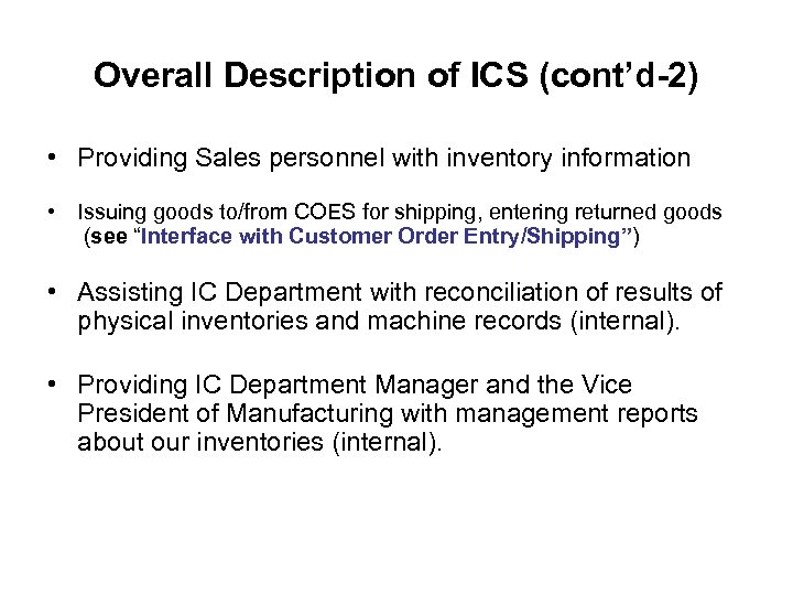 Overall Description of ICS (cont'd-2) • Providing Sales personnel with inventory information • Issuing