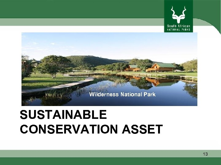 Wilderness National Park SUSTAINABLE CONSERVATION ASSET 13