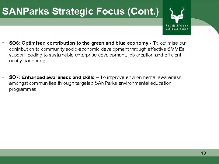 SANParks Strategic Focus (Cont. ) • SO 6: Optimised contribution to the green and