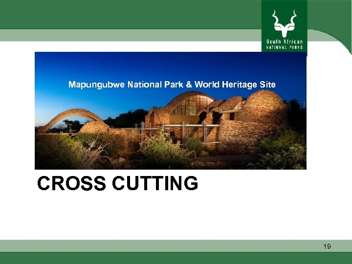 Mapungubwe National Park & World Heritage Site CROSS CUTTING 19