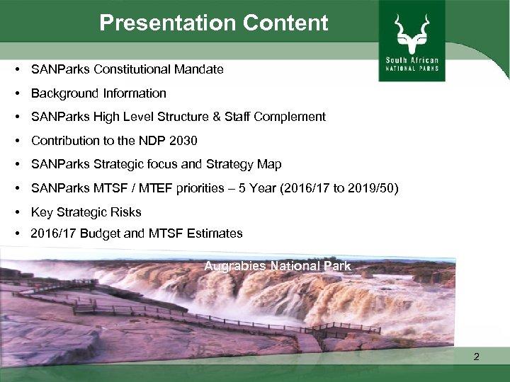 Presentation Content • SANParks Constitutional Mandate • Background Information • SANParks High Level Structure