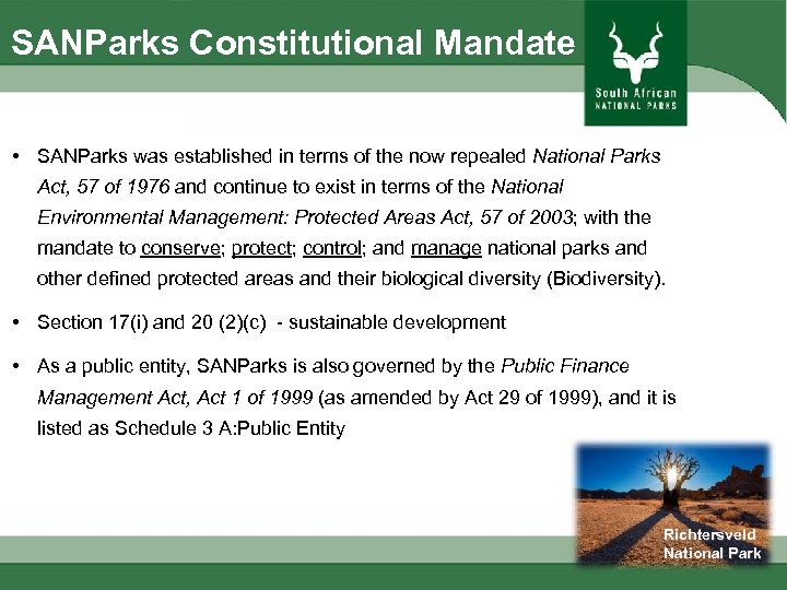 SANParks Constitutional Mandate • SANParks was established in terms of the now repealed National