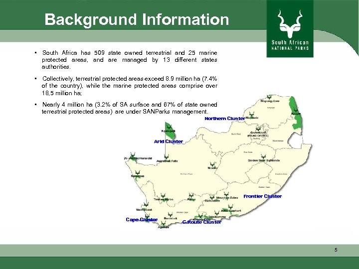 Background Information • South Africa has 509 state owned terrestrial and 25 marine protected