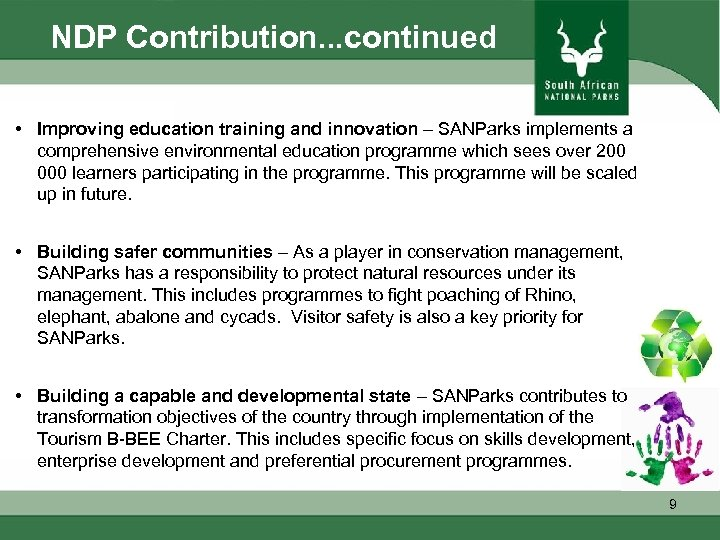 NDP Contribution. . . continued • Improving education training and innovation – SANParks implements