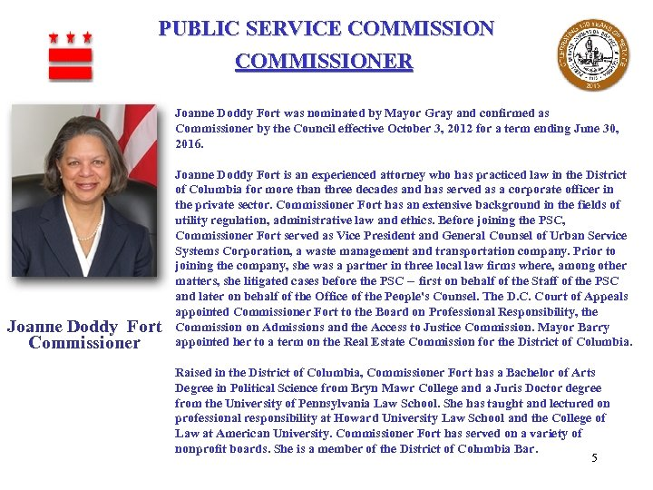 PUBLIC SERVICE COMMISSIONER Joanne Doddy Fort was nominated by Mayor Gray and confirmed as
