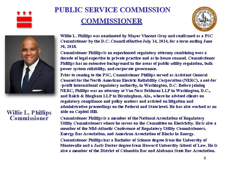 PUBLIC SERVICE COMMISSIONER Willie L. Phillips Commissioner Willie L. Phillips was nominated by Mayor