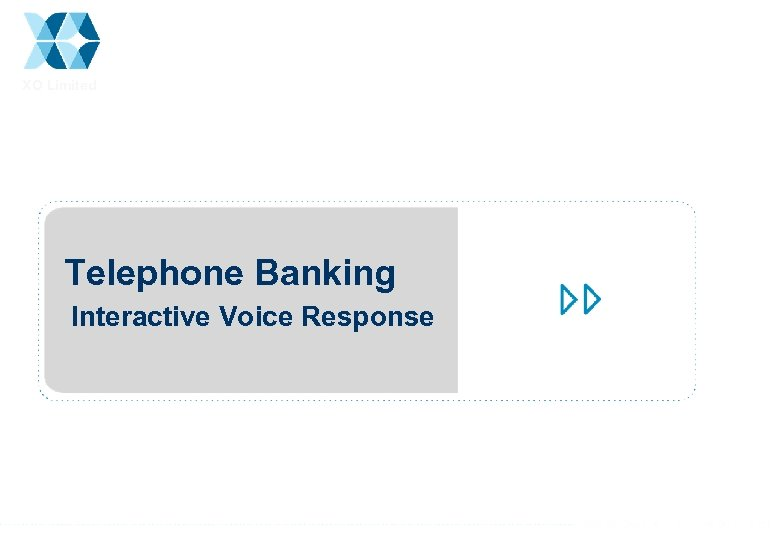 XO Limited Telephone Banking Interactive Voice Response