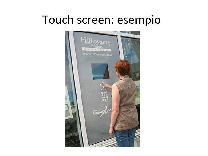 Touch screen: esempio