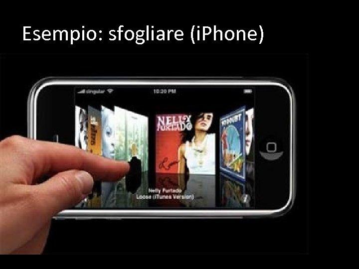 Esempio: sfogliare (i. Phone)