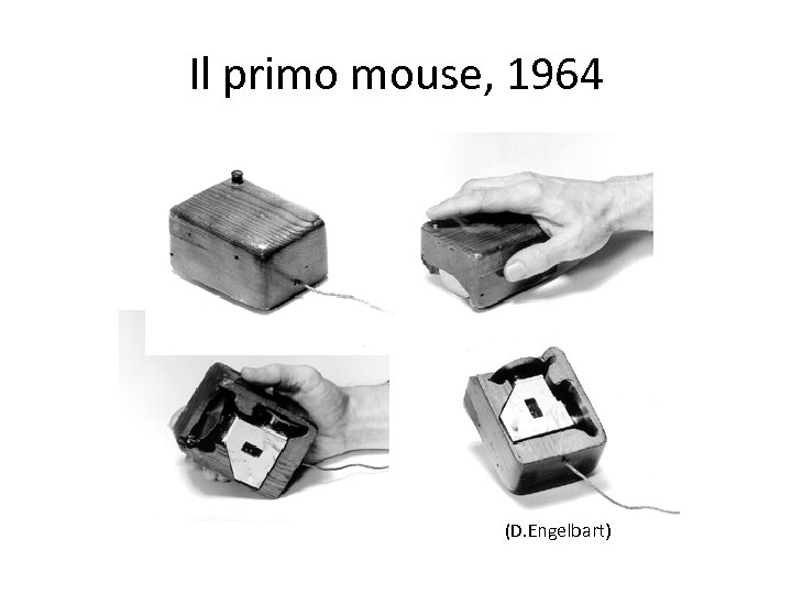 Il primo mouse, 1964 (D. Engelbart)