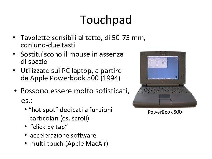Touchpad • Tavolette sensibili al tatto, di 50 -75 mm, con uno-due tasti •