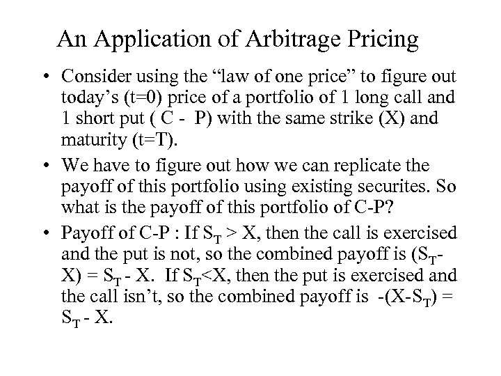 "An Application of Arbitrage Pricing • Consider using the ""law of one price"" to"