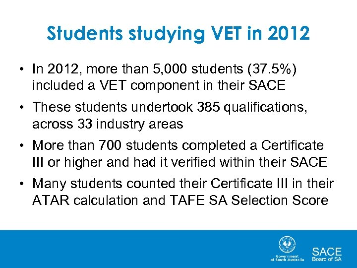 Students studying VET in 2012 • In 2012, more than 5, 000 students (37.
