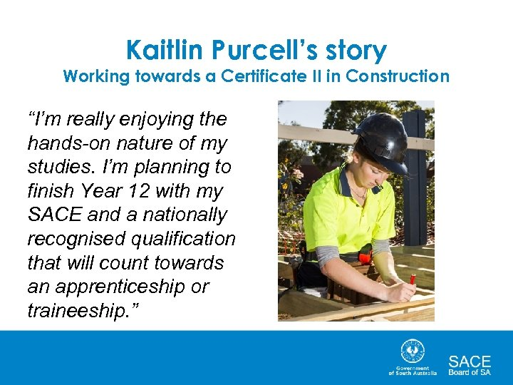 "Kaitlin Purcell's story Working towards a Certificate II in Construction ""I'm really enjoying the"
