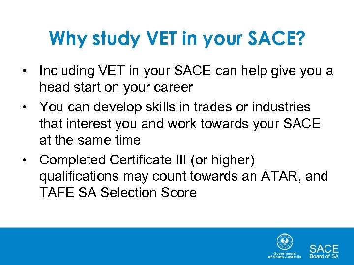 Why study VET in your SACE? • Including VET in your SACE can help