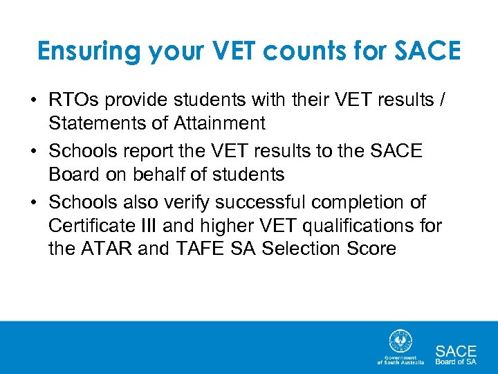 Ensuring your VET counts for SACE • RTOs provide students with their VET results