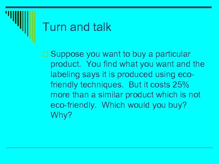 Turn and talk o Suppose you want to buy a particular product. You find