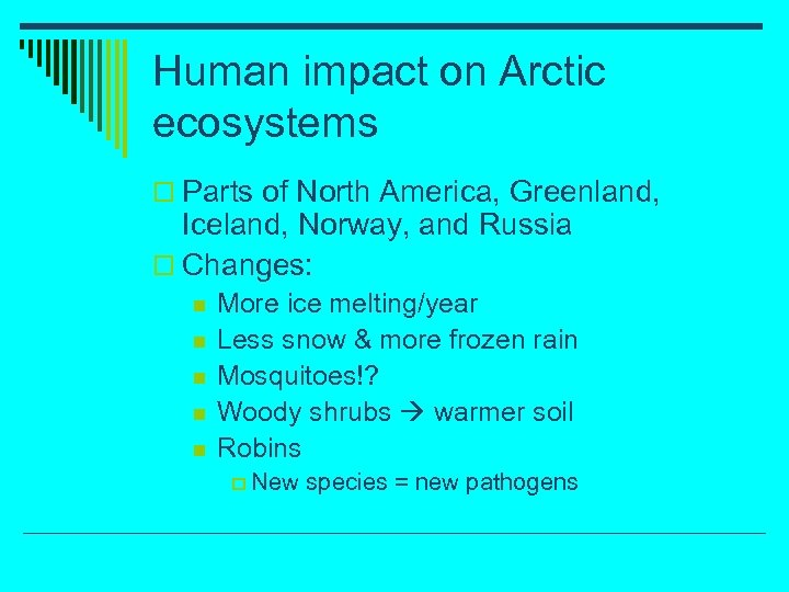 Human impact on Arctic ecosystems o Parts of North America, Greenland, Iceland, Norway, and