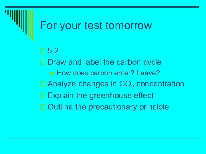 For your test tomorrow o 5. 2 o Draw and label the carbon cycle