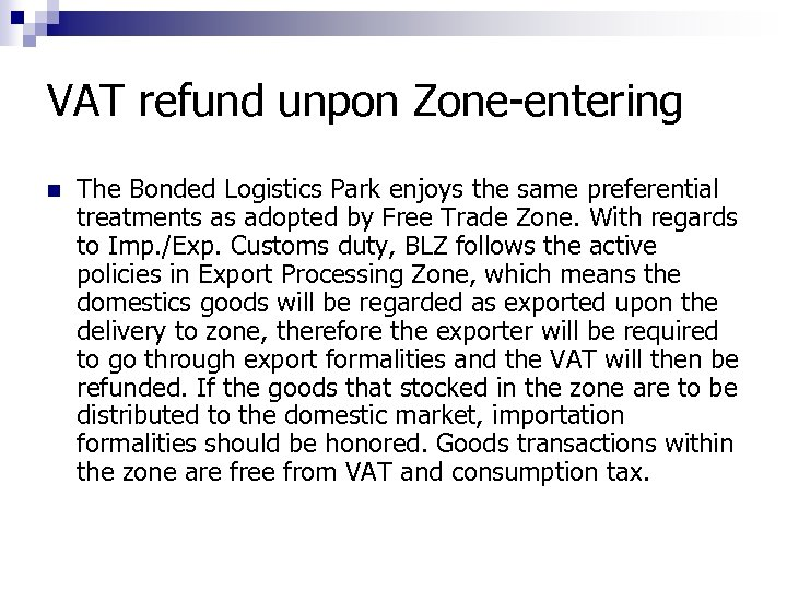 VAT refund unpon Zone-entering n The Bonded Logistics Park enjoys the same preferential treatments