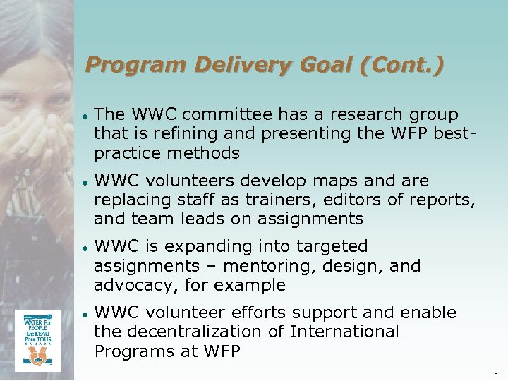 Program Delivery Goal (Cont. ) ● The WWC committee has a research group that