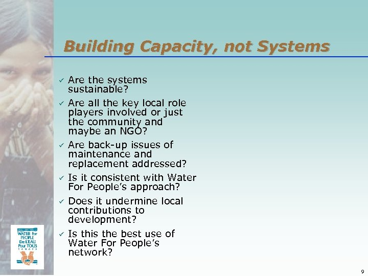 Building Capacity, not Systems ü ü ü Are the systems sustainable? Are all the