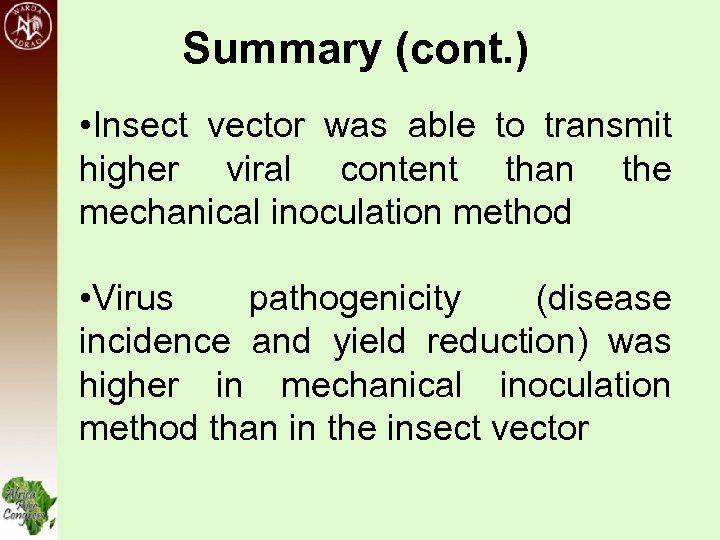 Summary (cont. ) • Insect vector was able to transmit higher viral content than