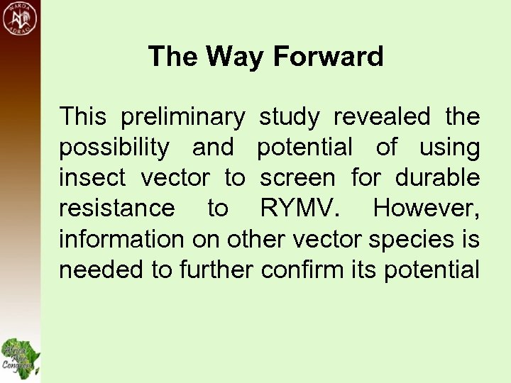 The Way Forward This preliminary study revealed the possibility and potential of using insect