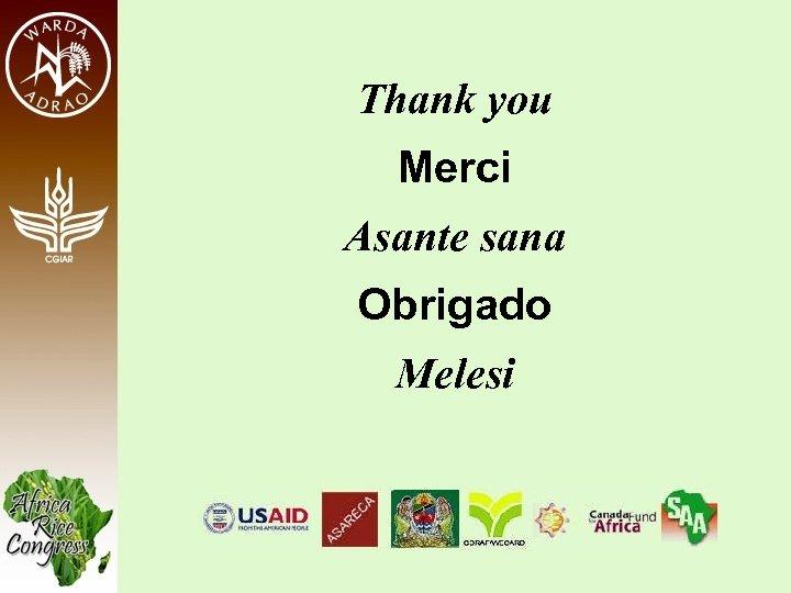 Thank you Merci Asante sana Obrigado Melesi
