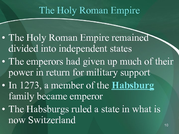 The Holy Roman Empire • The Holy Roman Empire remained divided into independent states