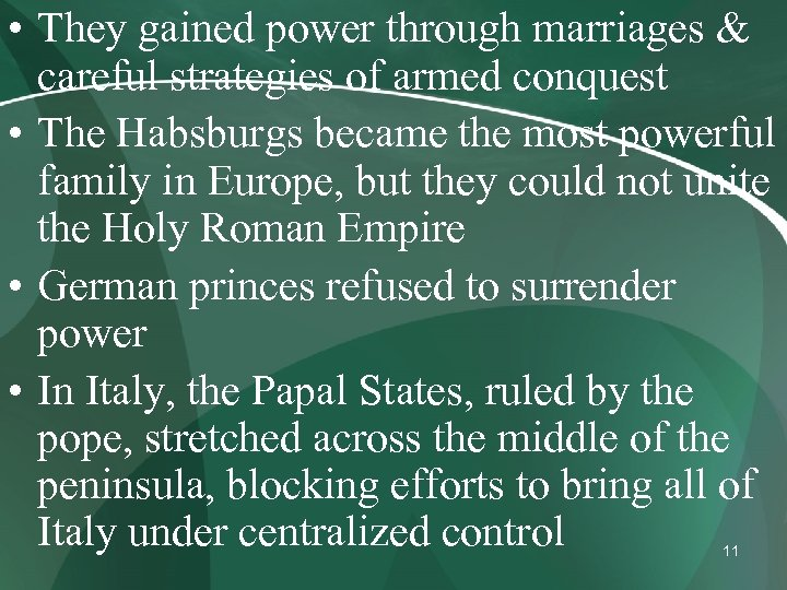 • They gained power through marriages & careful strategies of armed conquest •