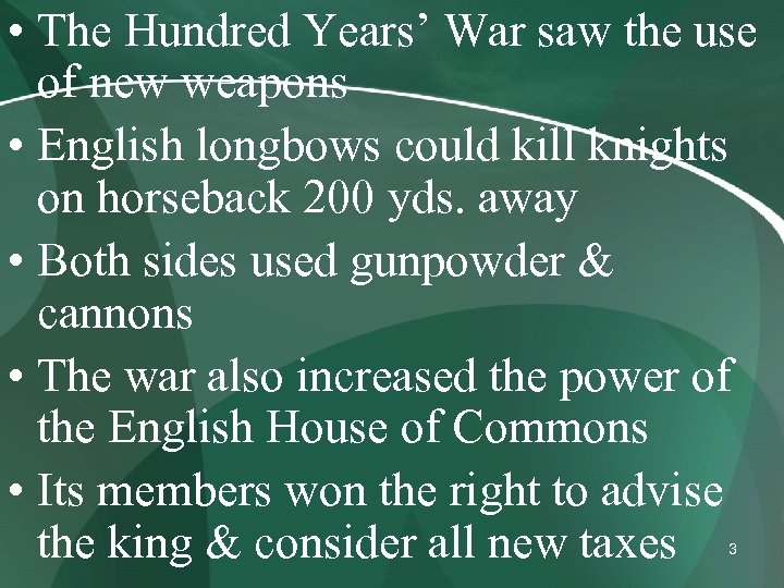 • The Hundred Years' War saw the use of new weapons • English