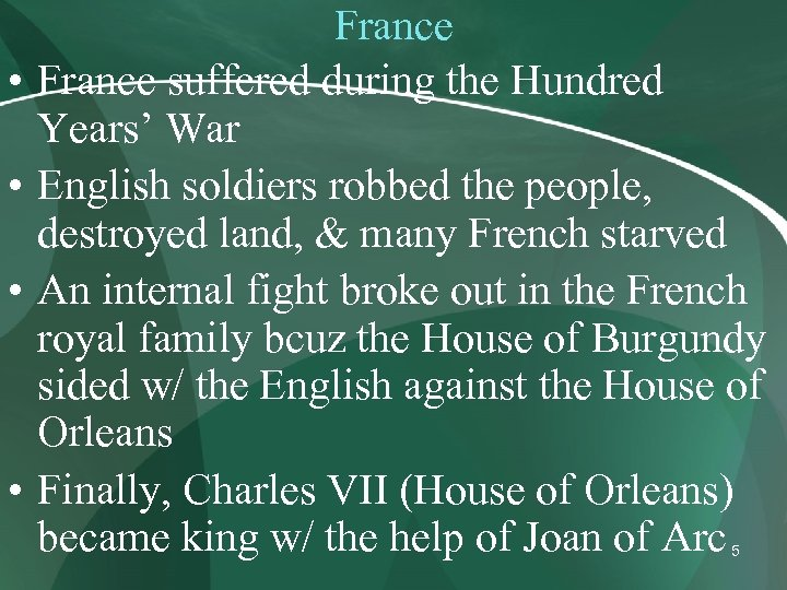 • • France suffered during the Hundred Years' War English soldiers robbed the