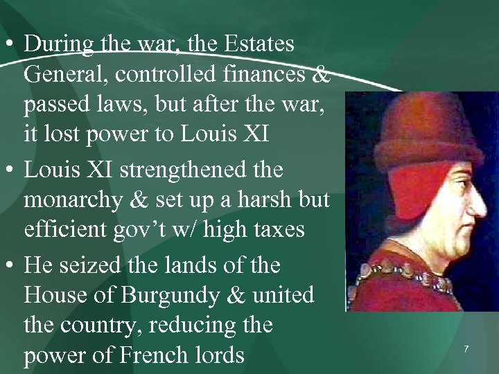 • During the war, the Estates General, controlled finances & passed laws, but