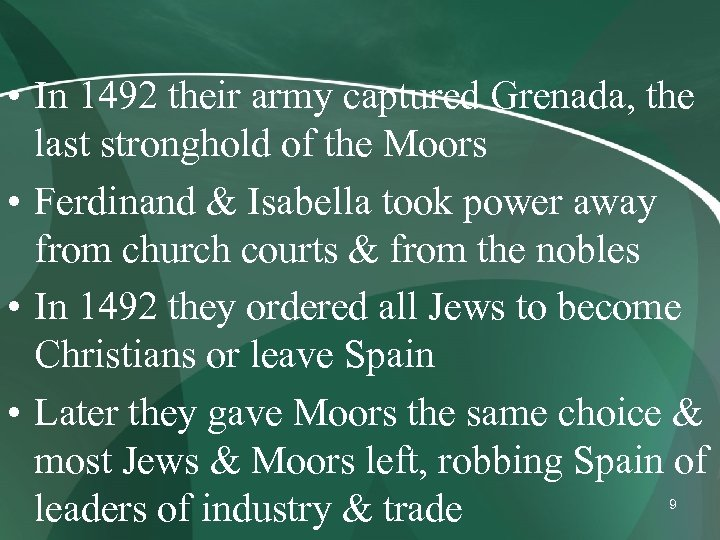 • In 1492 their army captured Grenada, the last stronghold of the Moors