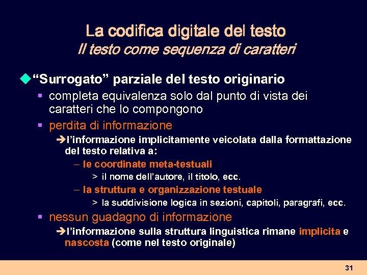 """La codifica digitale del testo Il testo come sequenza di caratteri u """"Surrogato"""" parziale"""