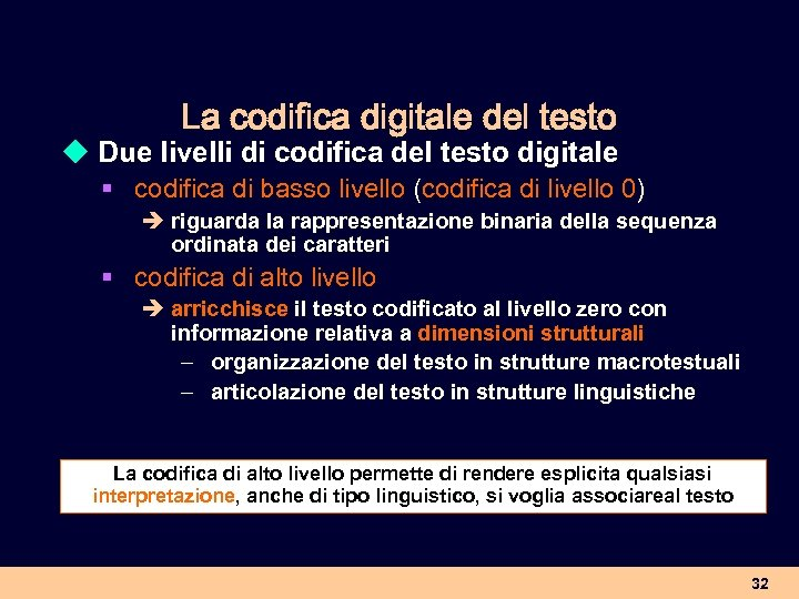 La codifica digitale del testo u Due livelli di codifica del testo digitale §