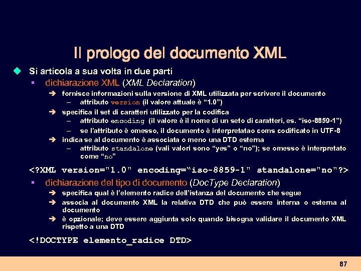 Il prologo del documento XML u Si articola a sua volta in due parti