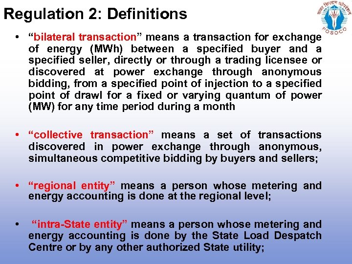 """Regulation 2: Definitions • """"bilateral transaction"""" means a transaction for exchange of energy (MWh)"""