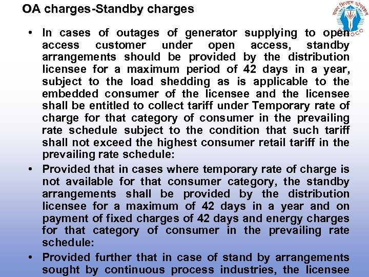 OA charges-Standby charges • In cases of outages of generator supplying to open access