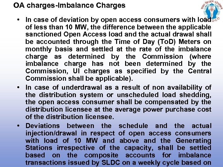 OA charges-Imbalance Charges • In case of deviation by open access consumers with load