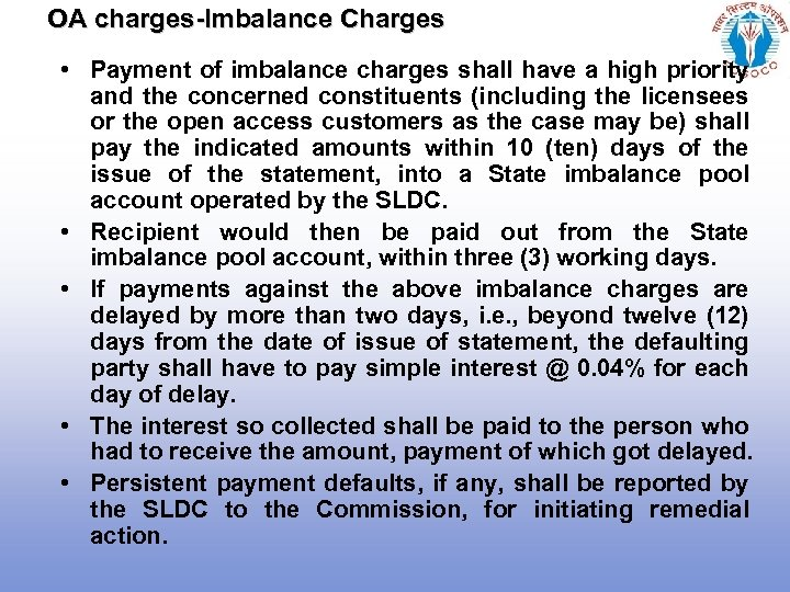 OA charges-Imbalance Charges • Payment of imbalance charges shall have a high priority and