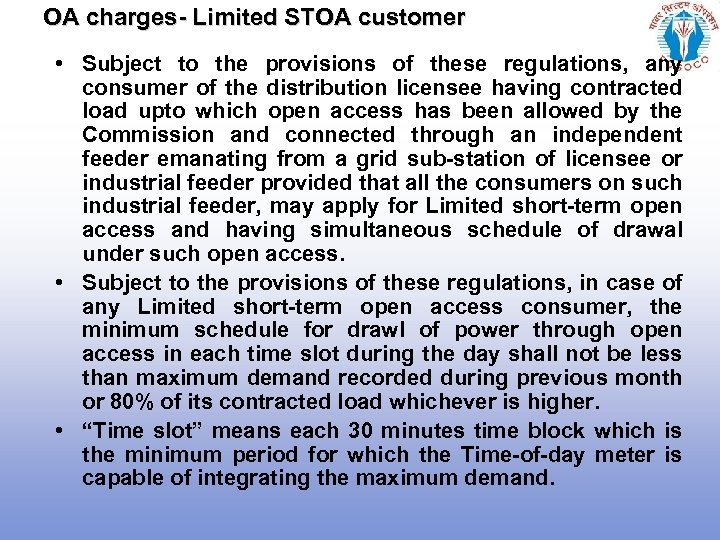 OA charges- Limited STOA customer • Subject to the provisions of these regulations, any